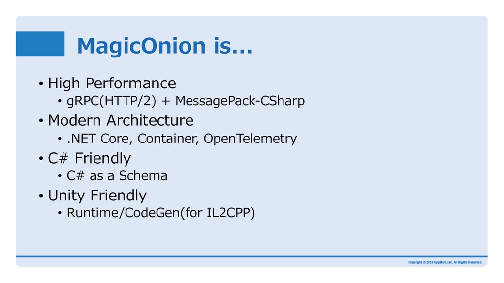 MagicOnion is... • High Performance • gRPC(HTTP...