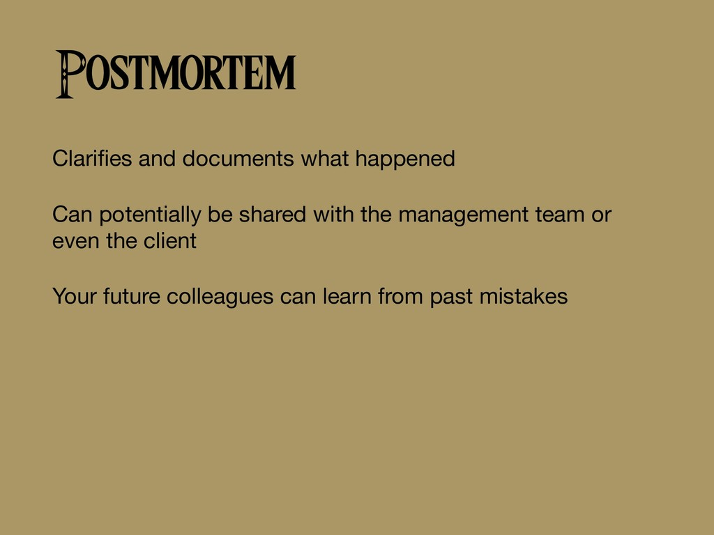 Postmortem Clarifies and documents what happened...