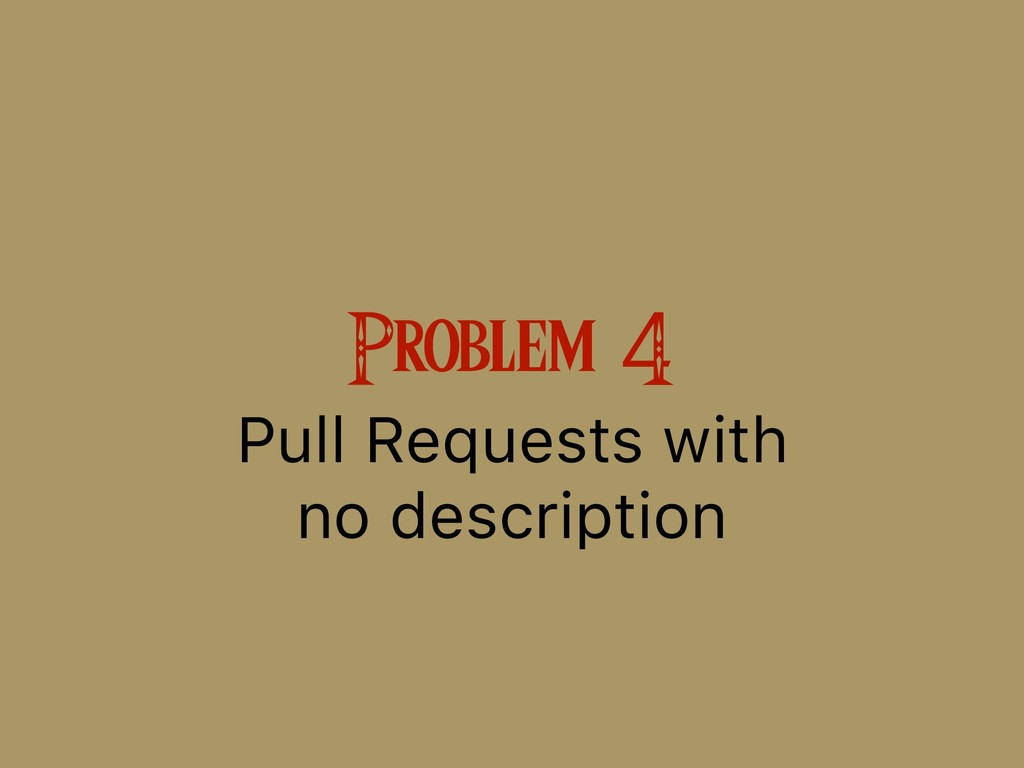Problem 4 Pull Requests with 