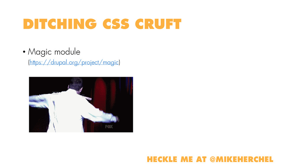 DITCHING CSS CRUFT • Magic module (https://drup...