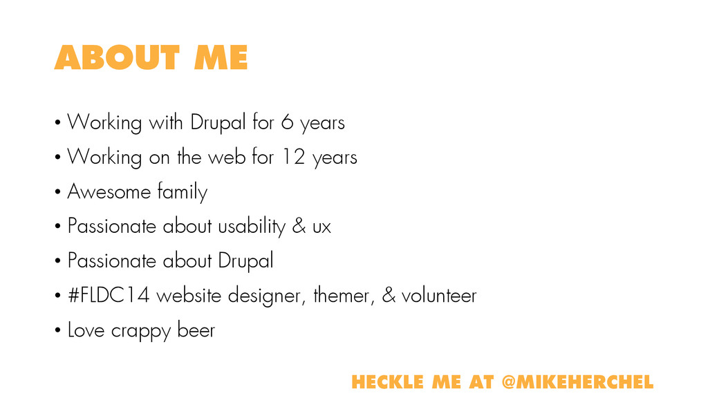 ABOUT ME • Working with Drupal for 6 years • Wo...
