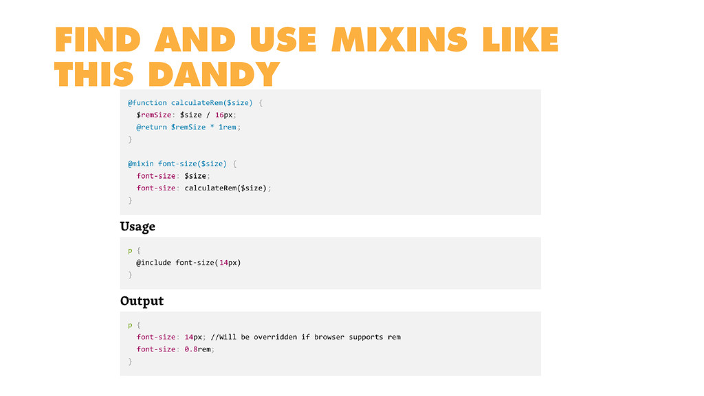 FIND AND USE MIXINS LIKE THIS DANDY