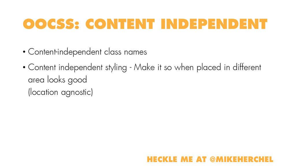 OOCSS: CONTENT INDEPENDENT • Content-independen...