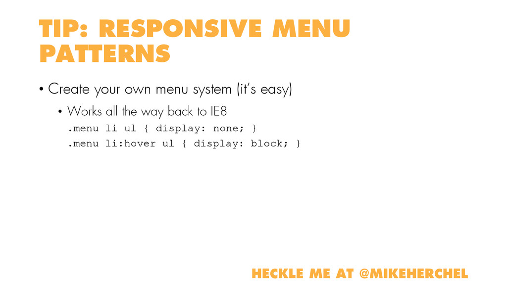 TIP: RESPONSIVE MENU PATTERNS • Create your own...