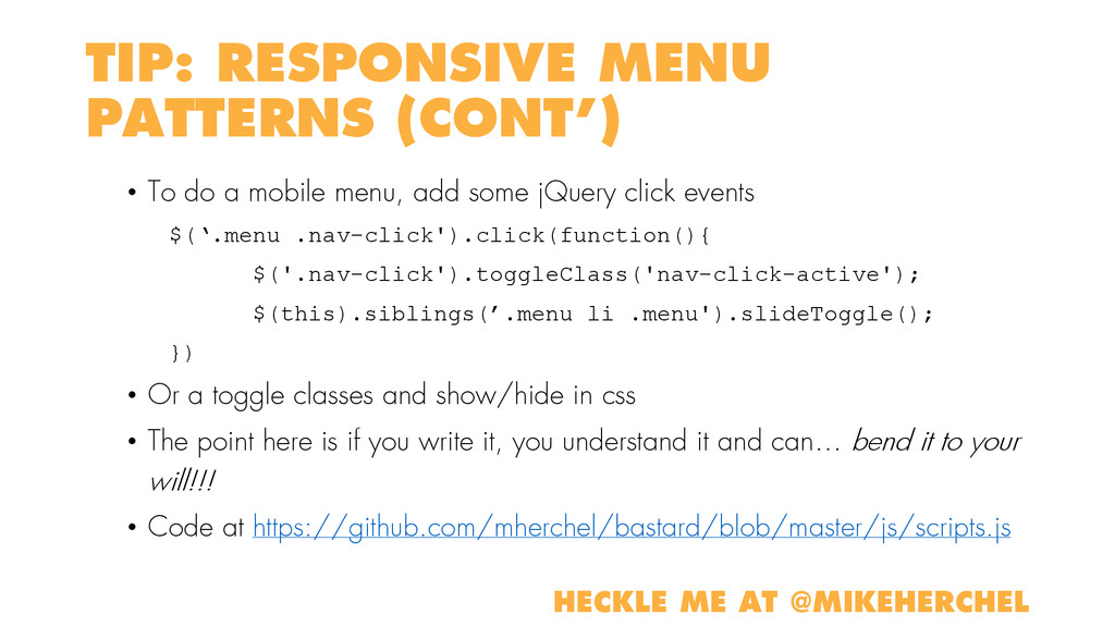 TIP: RESPONSIVE MENU PATTERNS (CONT') • To do a...