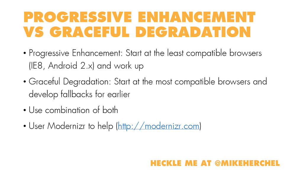PROGRESSIVE ENHANCEMENT VS GRACEFUL DEGRADATION...