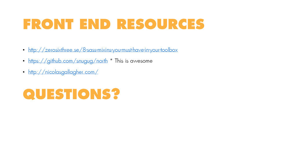 FRONT END RESOURCES • http://zerosixthree.se/8-...