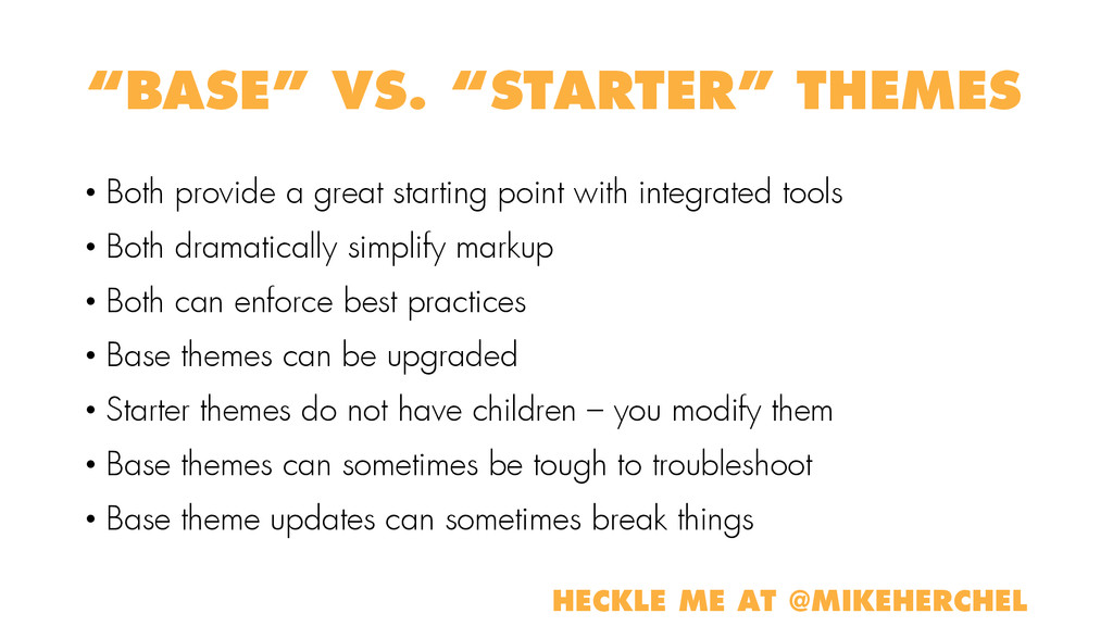 """BASE"" VS. ""STARTER"" THEMES • Both provide a gr..."