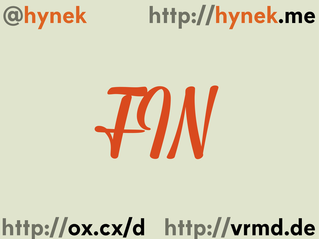 FIN http://ox.cx/d @hynek http://hynek.me http:...