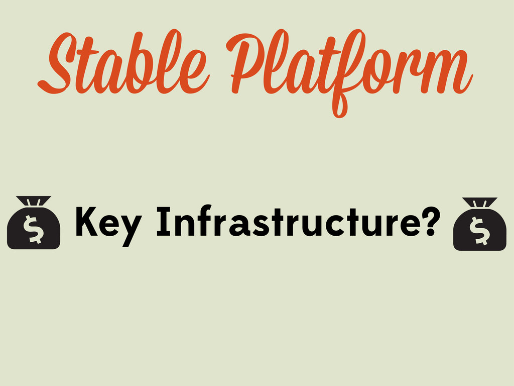 Stable Platform Key Infrastructure?