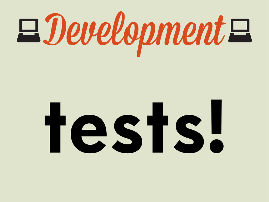 Development tests!