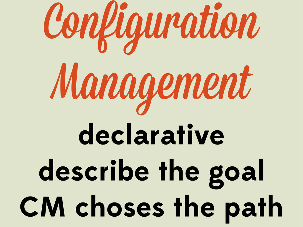Configuration Management declarative describe t...