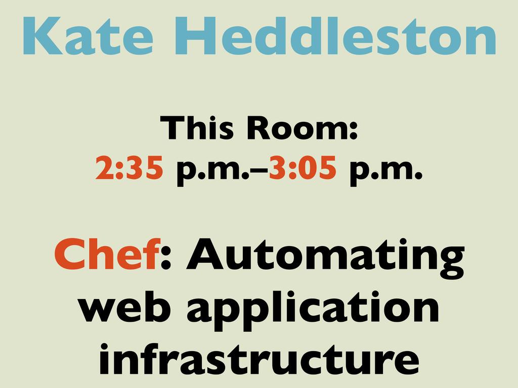 Kate Heddleston This Room: 2:35 p.m.–3:05 p.m. ...