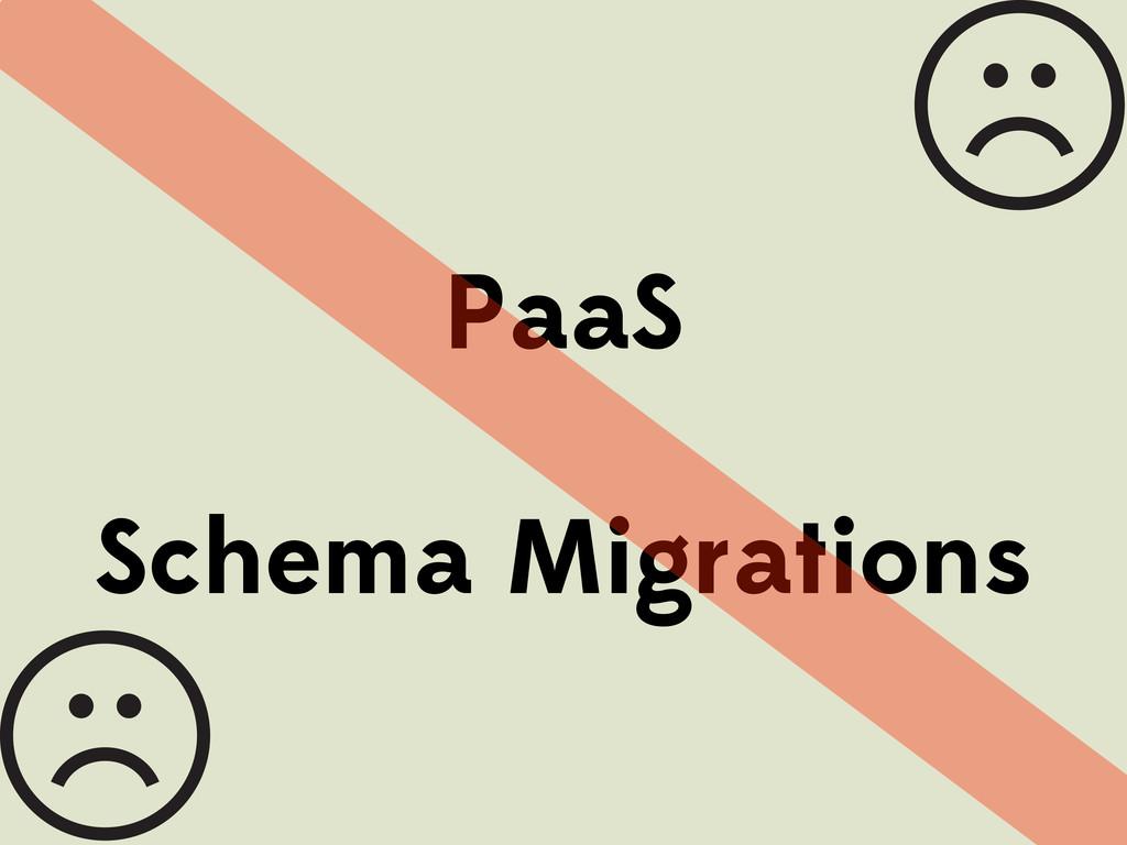 PaaS Schema Migrations
