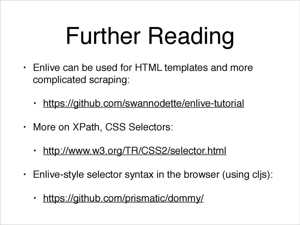 Further Reading • Enlive can be used for HTML t...