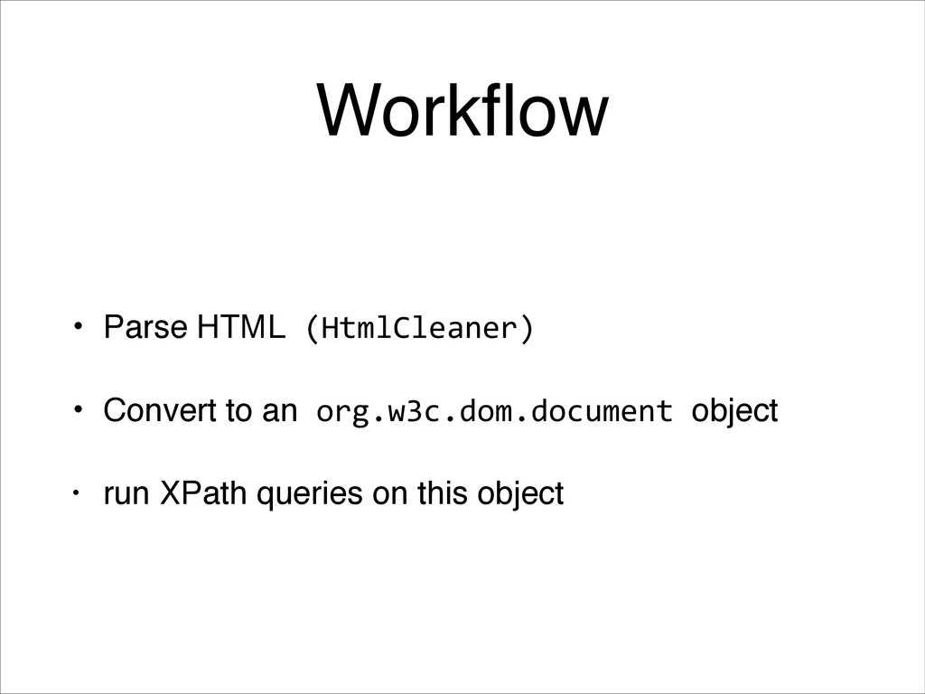 Workflow • Parse HTML (HtmlCleaner)  • Convert...