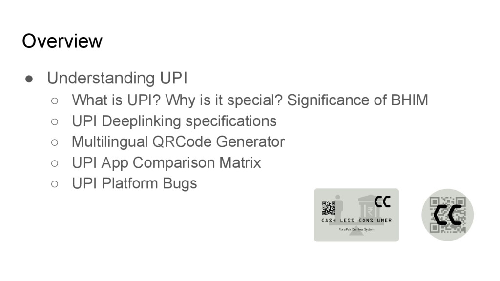 Overview ● Understanding UPI ○ What is UPI? Why...