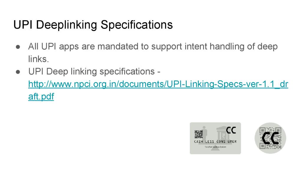 UPI Deeplinking Specifications ● All UPI apps a...