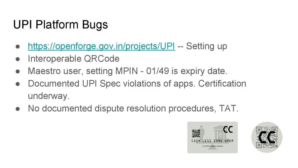 UPI Platform Bugs ● https://openforge.gov.in/pr...