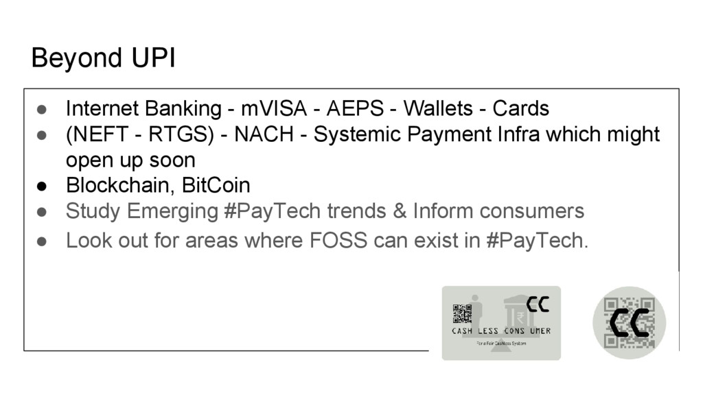 Beyond UPI ● Internet Banking - mVISA - AEPS - ...