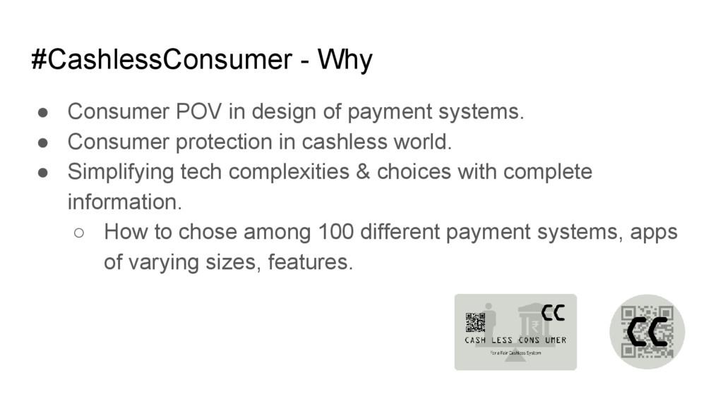 #CashlessConsumer - Why ● Consumer POV in desig...
