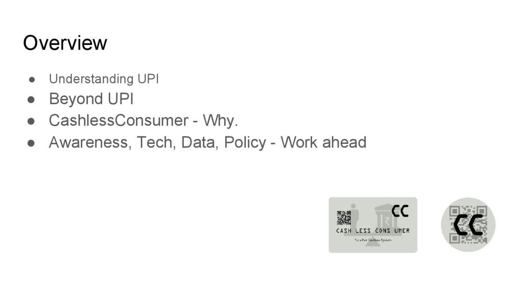 Overview ● Understanding UPI ● Beyond UPI ● Cas...