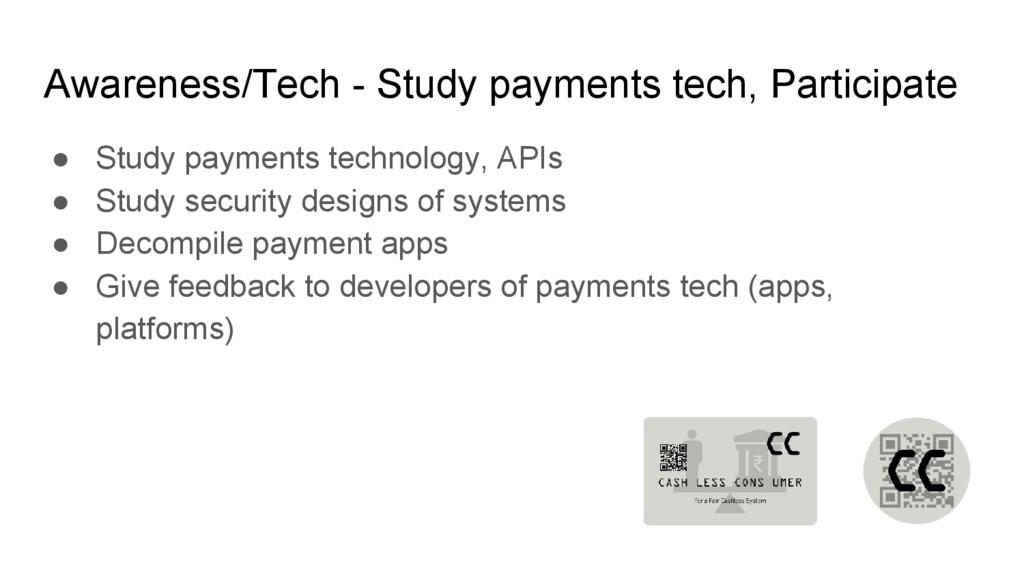 Awareness/Tech - Study payments tech, Participa...