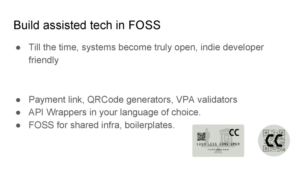 Build assisted tech in FOSS ● Till the time, sy...