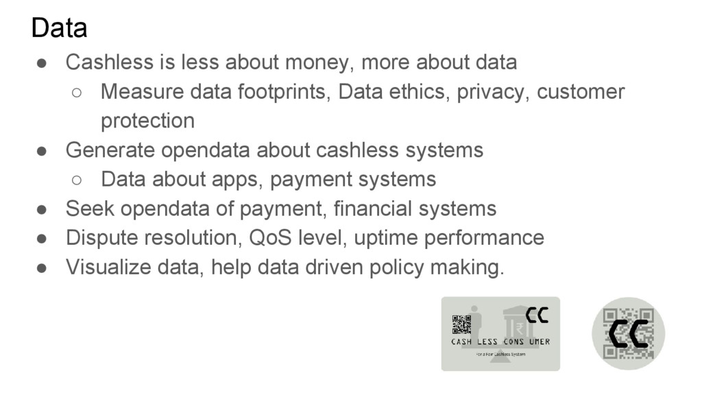 Data ● Cashless is less about money, more about...