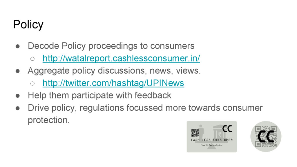 Policy ● Decode Policy proceedings to consumers...