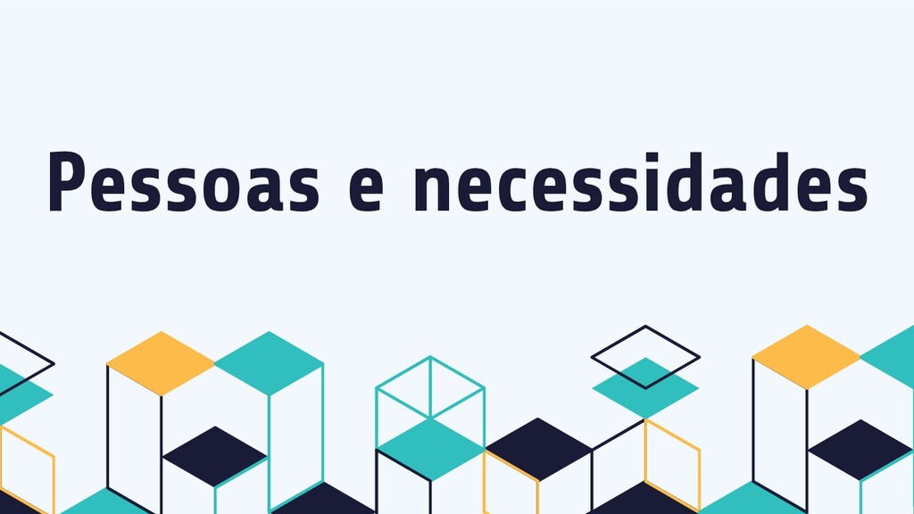 Pessoas e necessidades