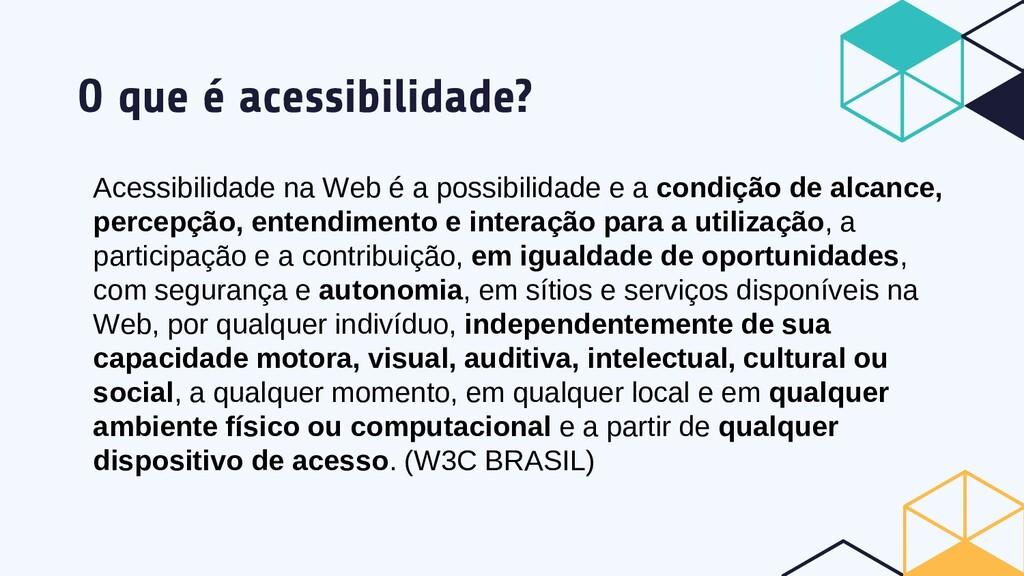 O que é acessibilidade? Acessibilidade na Web é...