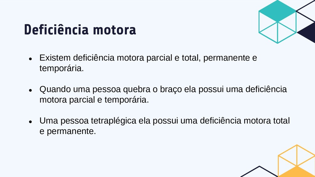 Deficiência motora ● Existem deficiência motora...