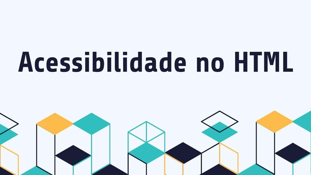 Acessibilidade no HTML