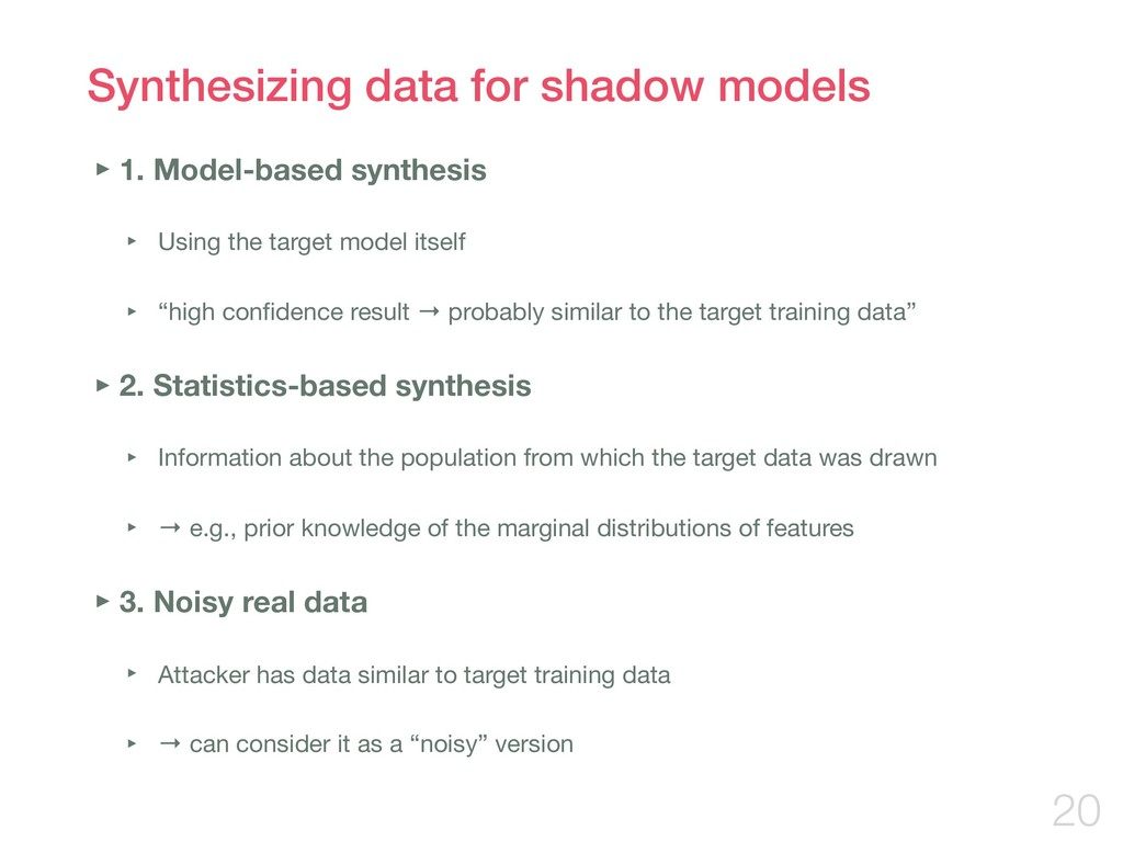 Synthesizing data for shadow models ‣1. Model-b...