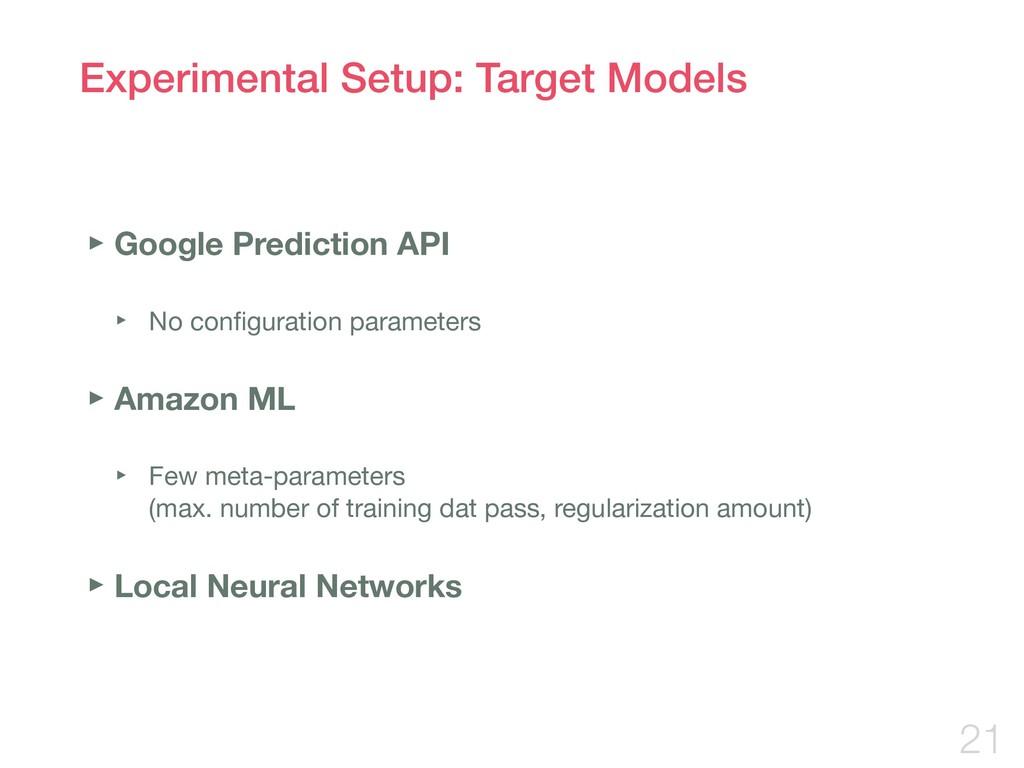 Experimental Setup: Target Models ‣Google Predi...