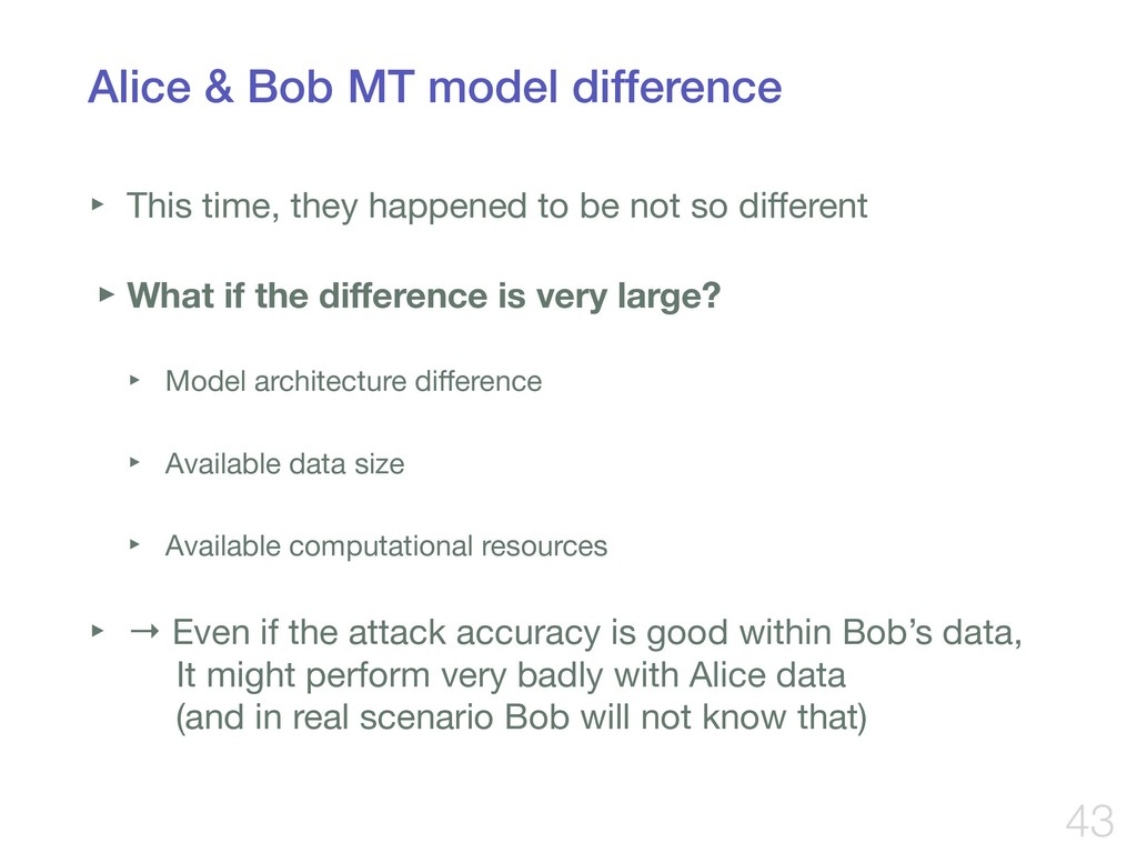 Alice & Bob MT model difference ‣ This time, th...