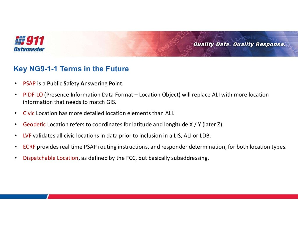 Key NG9-1-1 Terms in the Future • PSAP is a Pub...