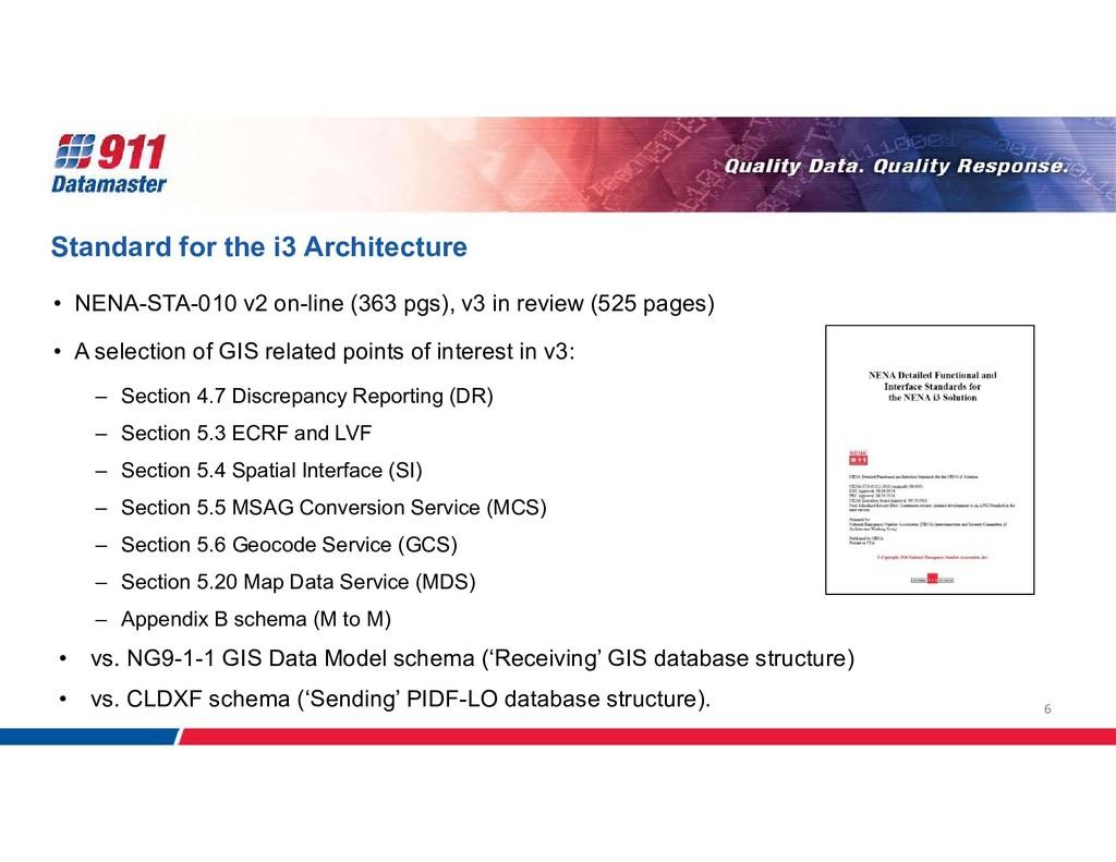 6 Standard for the i3 Architecture • NENA-STA-0...