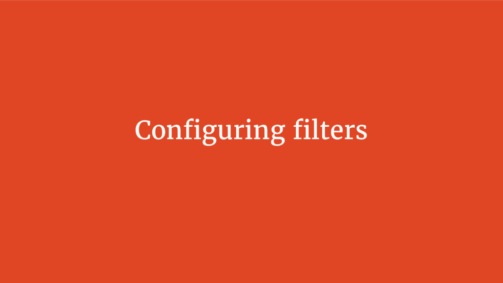 Configuring filters