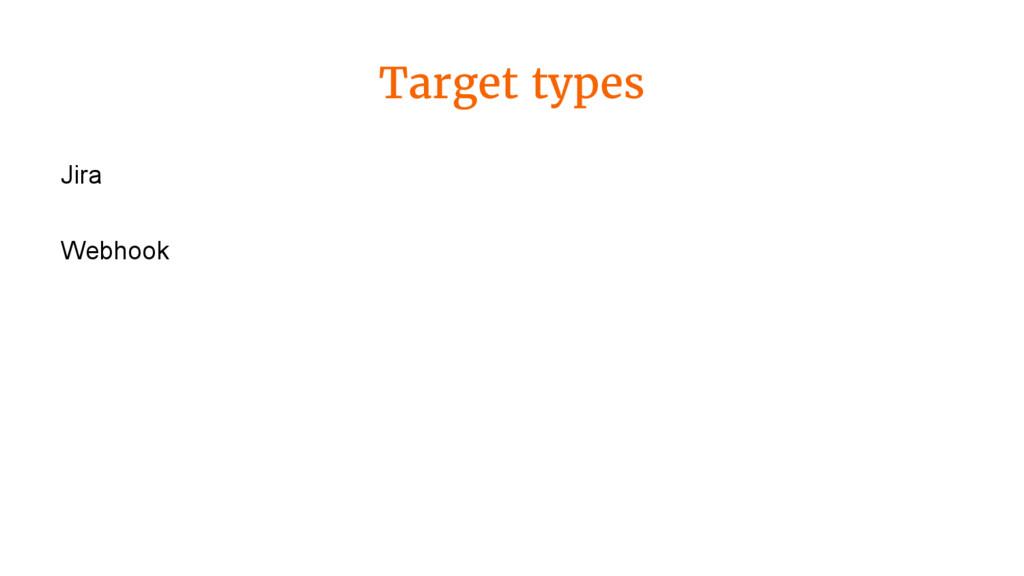 Target types Jira Webhook
