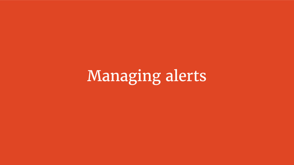 Managing alerts