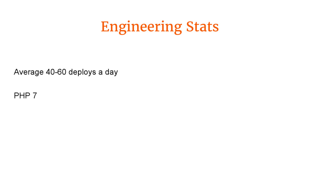 Engineering Stats Average 40-60 deploys a day P...
