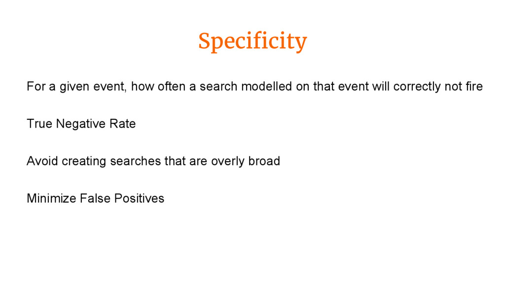 Specificity For a given event, how often a sear...
