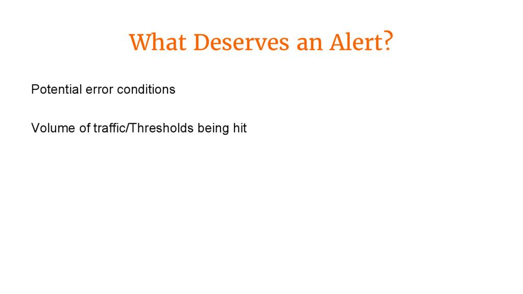 What Deserves an Alert? Potential error conditi...