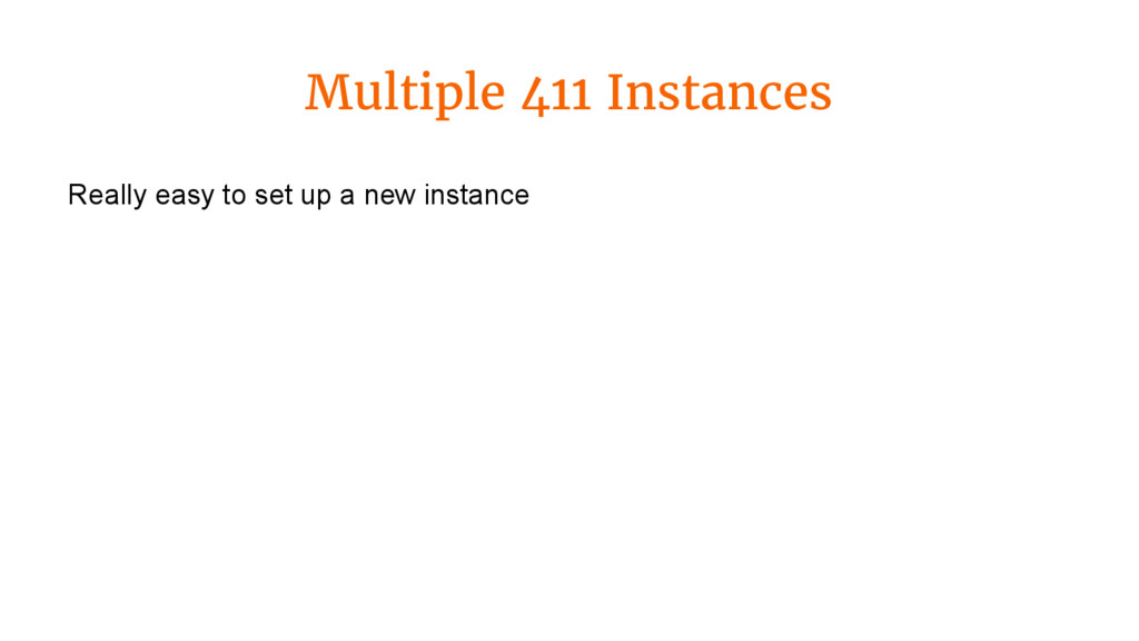 Multiple 411 Instances Really easy to set up a ...