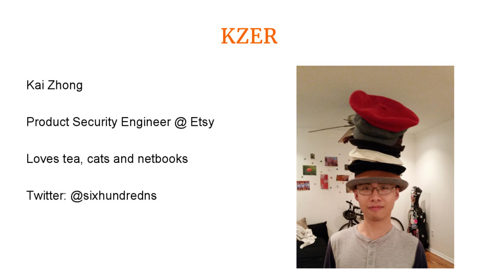 KZER Kai Zhong Product Security Engineer @ Etsy...