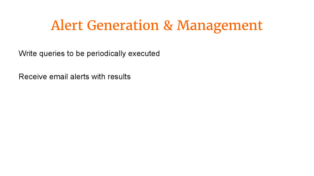 Alert Generation & Management Write queries to ...