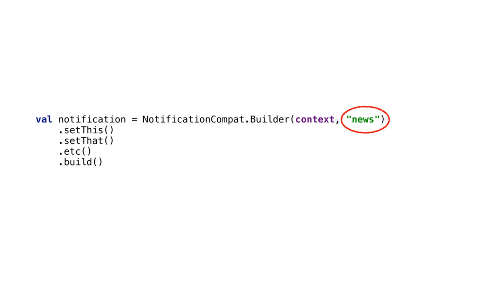 val notification = NotificationCompat.Builder(c...