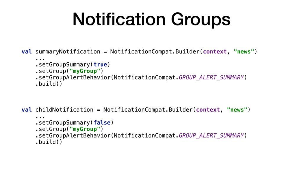 Notification Groups val summaryNotification = No...